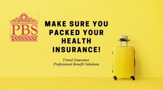 """Photo of a suitcase with a hat on top that says, """"Make sure you packed your health insurance"""", and logo of Professional Benefit Solutions"""